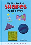 img - for My First Book of Shapes God's Way (Board Book) book / textbook / text book