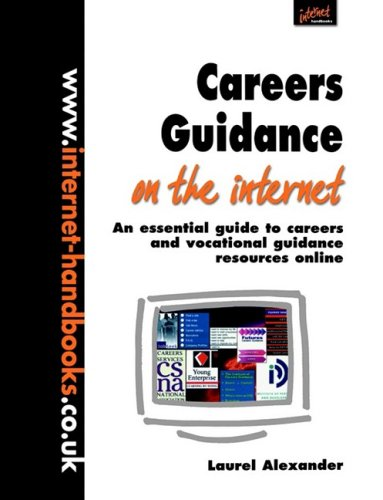 Careers Guidance on the Internet: An Essential Guide to Careers and Vocational Guidance Resources Online