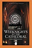 Weeknights at the Cathedral