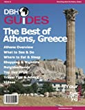The Best of Athens, Greece City Travel Guide 2014: Attractions, Restaurants, and More... (DBH City Guides)