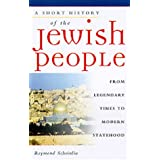 A Short History of the Jewish People: From Legendary Times to Modern Statehood ~ Raymond P. Scheindlin