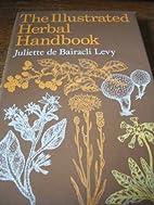Illustrated Herbal Handbook by Juliette de…