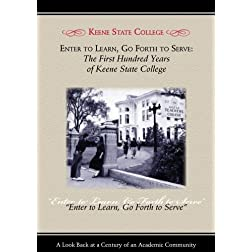 Enter to Learn, Go Forth to Serve: The First Hundred Years of Keene State College