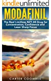 Modafinil: The Real Limitless NZT-48 Drug for Concentration, Confidence and Laser Sharp Focus (vitamins, brain supplements, nootropics) (Provigil, Modafinil, ... Memory Improvement, Focus) (English Edition)