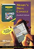 2002 Mosby's Drug Consult: A Comprehensive Reference for Brand and Generic Prescription Drugs (DVD CD-ROM for PDAs) (0323017673) by Mosby