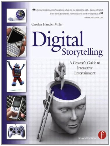 Digital Storytelling: A creator's guide to interactive...
