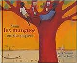echange, troc Yves Pinguilly, Aurélia Fronty - Même les mangues ont des papiers