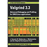"Valgrind 3.3 - Advanced Debugging and Profiling for GNU/Linux applicationsvon ""J Seward"""