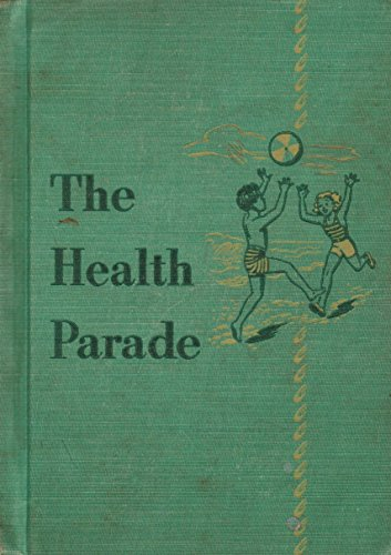 The Health Parade, Andress, J. Mace; Goldberger, I.H.; Dolch, Marguerite P.