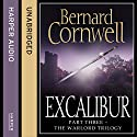 Excalibur: The Warlord Chronicles, Book 3 (       UNABRIDGED) by Bernard Cornwell Narrated by Jonathan Keeble