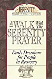 img - for A Walk With the Serenity Prayer: Daily Devotions for People in Recovery (The Serenity Meditation Series) book / textbook / text book