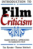Introduction to Film Criticism: Major Critical Approaches to Narrative Film