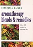 Aromatherapy, Blends and Remedies (Th...