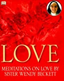 Love: Meditations on Love by Sister Wendy (078945338X) by Beckett, Wendy