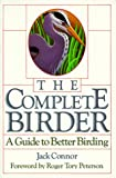 img - for The Complete Birder: A Guide to Better Birding book / textbook / text book