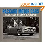 Packard Motor Cars 1946-1958 Photo Archive: Photographs from the Detroit Public Library's National Automotive...