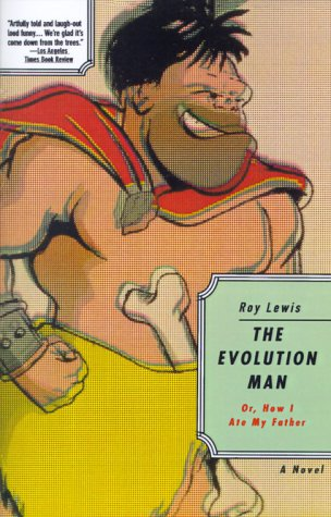 Evolution Man: Or, How I Ate My Father