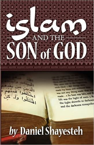 Islam and the Son of God written by Daniel Shayesteh