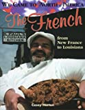 img - for The French (We Came to North America) book / textbook / text book