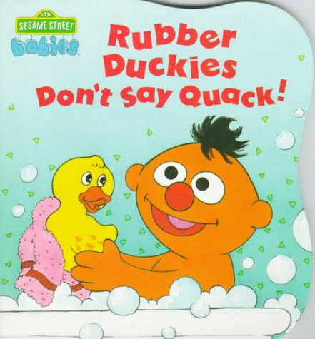 Rubber Duckies Don'T Say Quack (Ctw Sesame Street Babies Board Books) front-455626