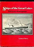 Ships of the Great Lakes: 300 Years of Navigation (0831071052) by Barry, James P.