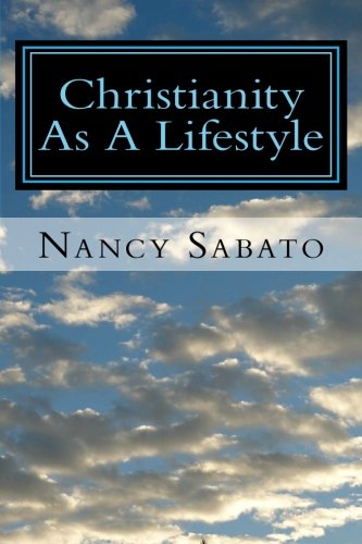 Christianity As A Lifestyle (Volume 1)