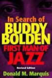 In Search of Buddy Bolden: First Man of Jazz (0807130931) by Donald M. Marquis
