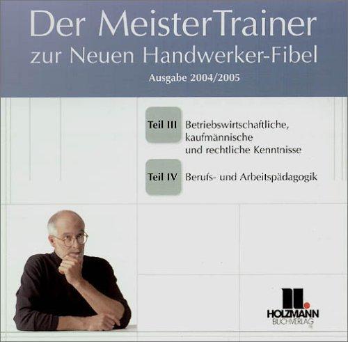 Der Meister-Trainer zur neuen Handwerker-Fibel, PC