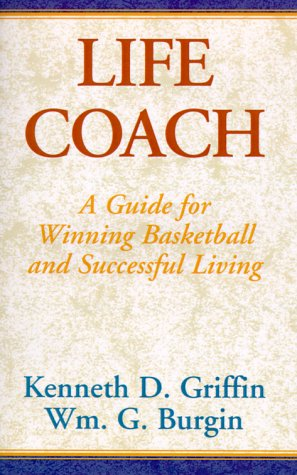 Life Coach: A Guide for Winning Basketball and Successful Living