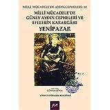 Milli Mucadele'de Guney Aydin Cepheleri ve Efelerin Karargahi - Yenipazar