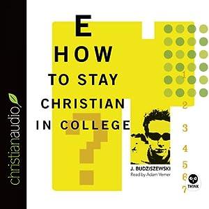 How to Stay Christian in College | [J. Budziszewski]