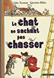 echange, troc John Yeoman - Le chat ne sachant pas chasser (1CD audio)