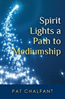 Spirit Lights a Path to Mediumship