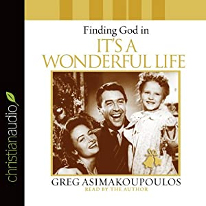 Finding God in 'It's a Wonderful Life' | [Greg Asimakoupoulos]