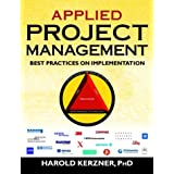 Applied Project Management: Best Practices on Implementation