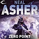 Zero Point (       UNABRIDGED) by Neal Asher Narrated by John Mawson, Steve West