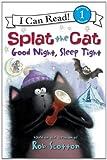 Splat the Cat: Good Night, Sleep Tight (I Can Read Book 1)