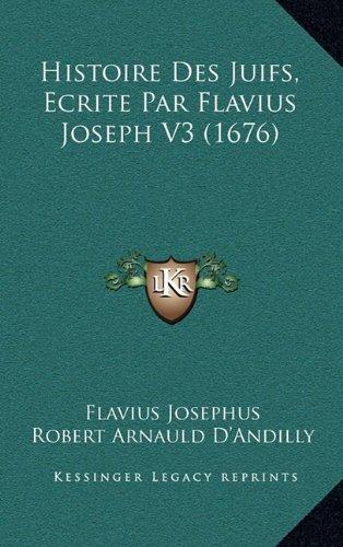 Histoire Des Juifs, Ecrite Par Flavius Joseph V3 (1676)