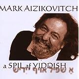 """A Spil Af Yiddishvon """"Mark Aizikovitch"""""""