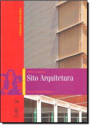 edificios-culturais-sito-arquitetura-centro-cultural-de-usiminas-colecao-arquitetura-comentada