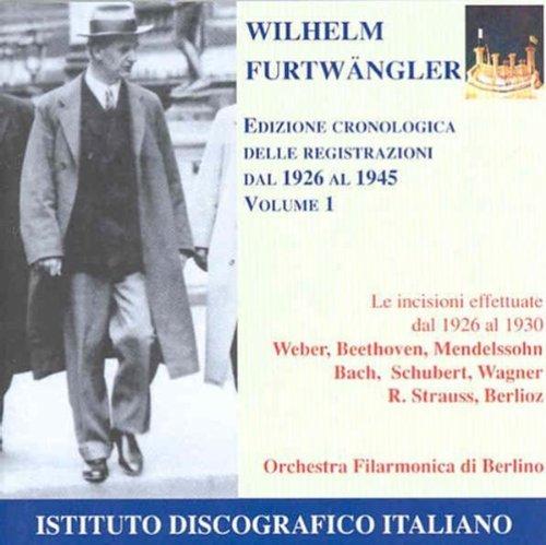 Furtwangler Édition Chronologique Vol. 1 1926-1930 : Weber, Beethoven, Mendelssohn, Bach, Schubert, Wagner, Strauss, Be