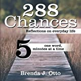 img - for 288 Chances: Reflections on Everyday Life, One Word, Five Minutes at a Time book / textbook / text book