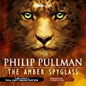 The Amber Spyglass (Dramatised) Performance by Philip Pullman Narrated by Full Cast
