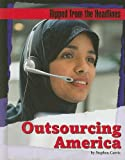 Outsourcing America (Ripped from the Headlines)