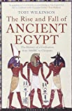 img - for Rise and Fall of Ancient Egypt: The History of a Civilisation from 3000 BC to Cleopatra book / textbook / text book