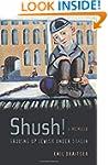 Shush!  Growing Up Jewish under Stali...