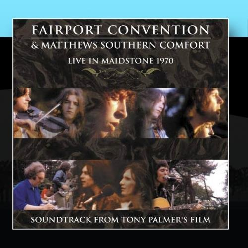 live-in-maidstone-1970-by-fairport-convention-matthews-southern-comfort