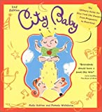 img - for City Baby: The Ultimate Guide for New York City Parents from Pregnancy to Preschool by Kelly Ashton (2001-06-15) book / textbook / text book