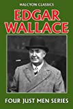 The Four Just Men Series by Edgar Wallace (Unexpurgated Edition) (Halcyon Classics) BESTES ANGEBOT