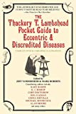 The Thackery T. Lambshead Pocket Guide to Eccentric & Discredited Diseases (0553383396) by Roberts, Mark